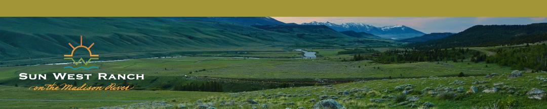 Sun West Ranch, Madison River, Montana